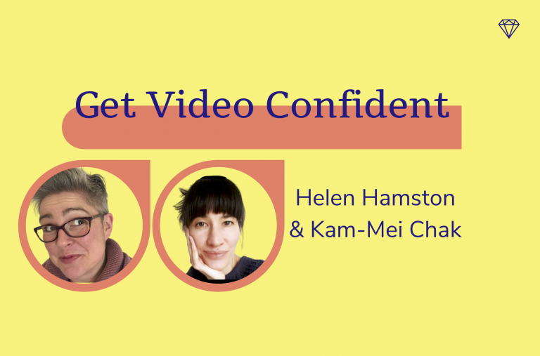 Get Video Confident with Helen Hamston and Kam-Mei Chak