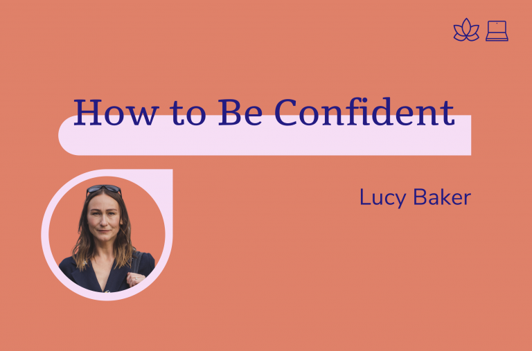 How to be confident, Lucy Baker