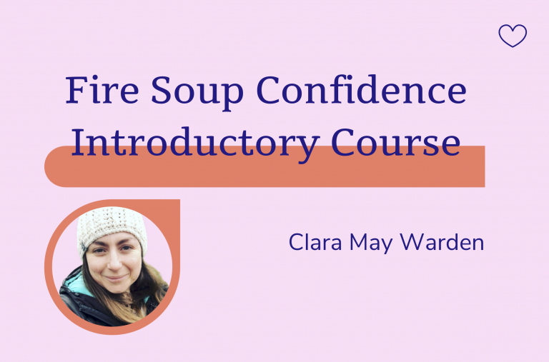 Fire Soup Confidence Introductory Course, Clara May Warden