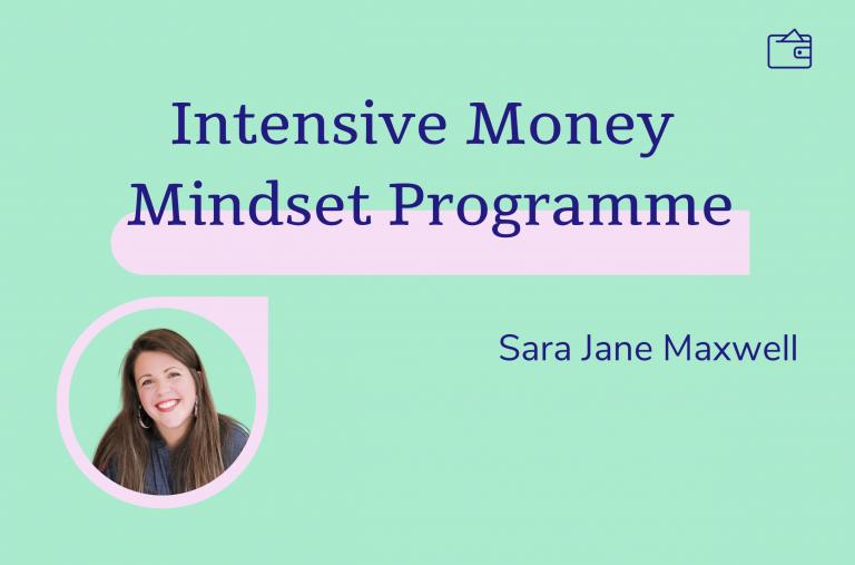 Intensive Money Mindset Programme, Sara Jane Maxwell