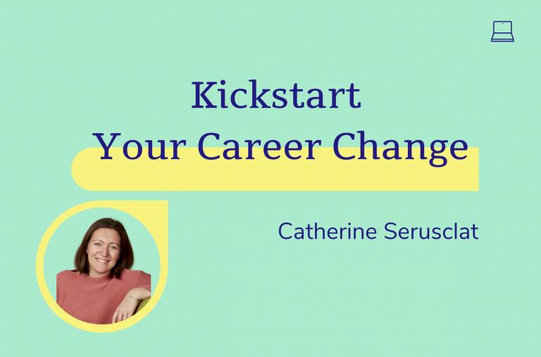 Kickstart your career change