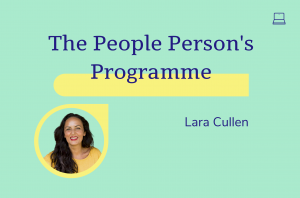 The People Person's Programme, Lara Cullen