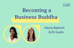 Becoming a Business Buddha, Hema Bakhshi and Eli Godin
