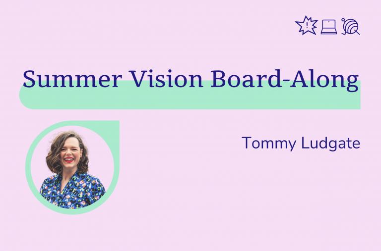 Summer Vision Board-Along, Tommy Ludgate