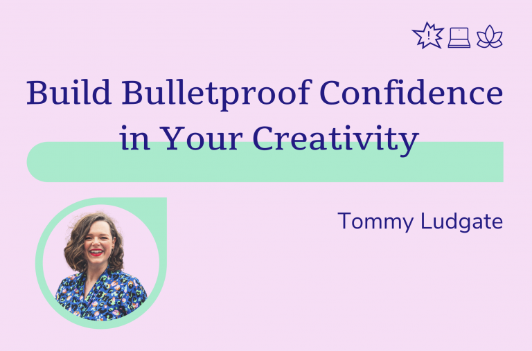 Build Bulletproof Confidence in Your Creativity, Tommy Ludgate