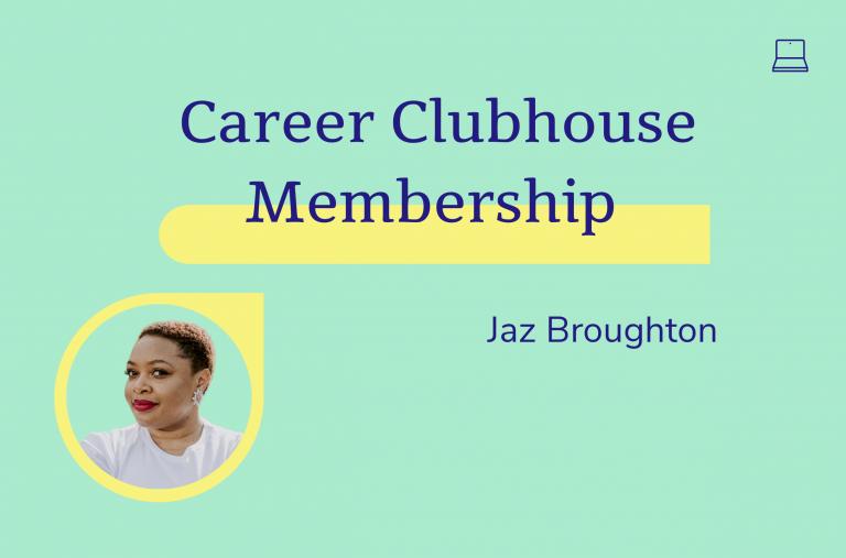 Career Clubhouse membership
