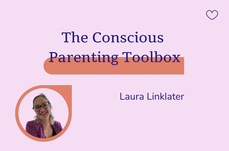 The conscious parenting toolbox, Laura Linklater