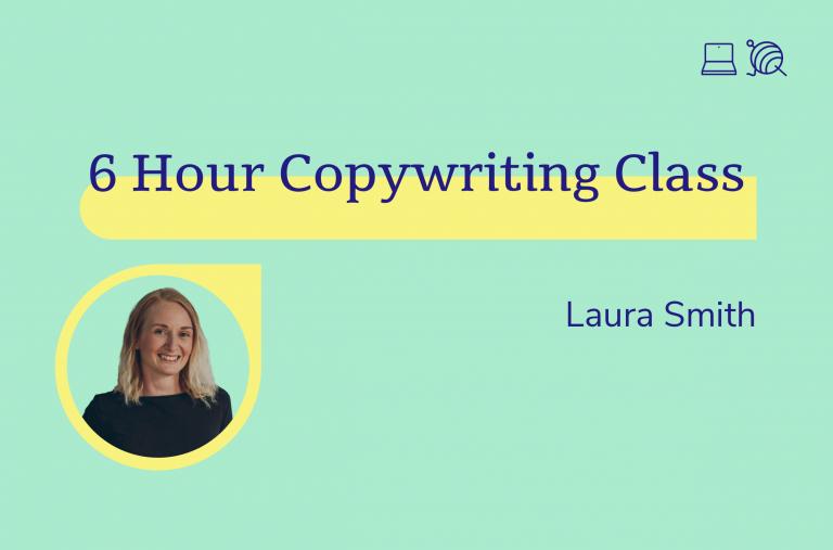 6 hour copywriting class, Laura Bentley