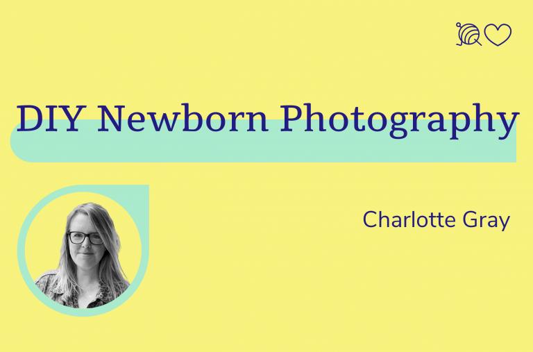DIY Newborn Photography, Charlotte Gray