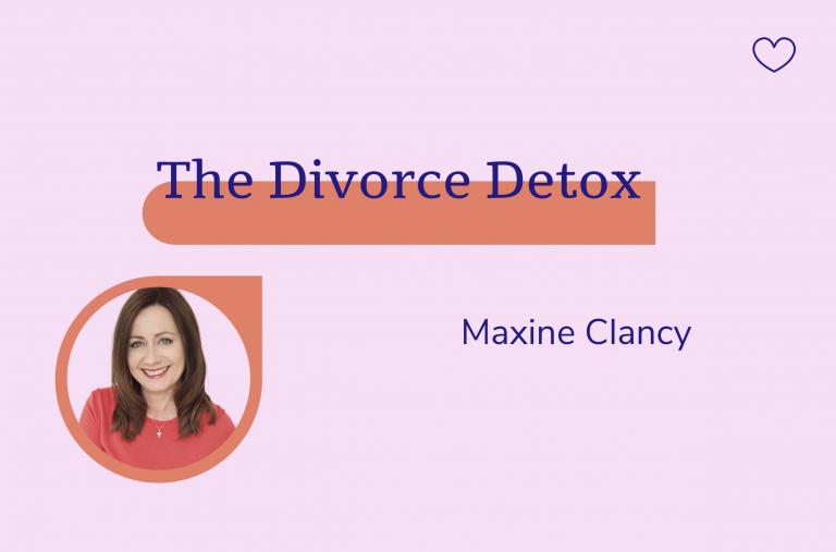 The Divorce Detox, maxine Clancy