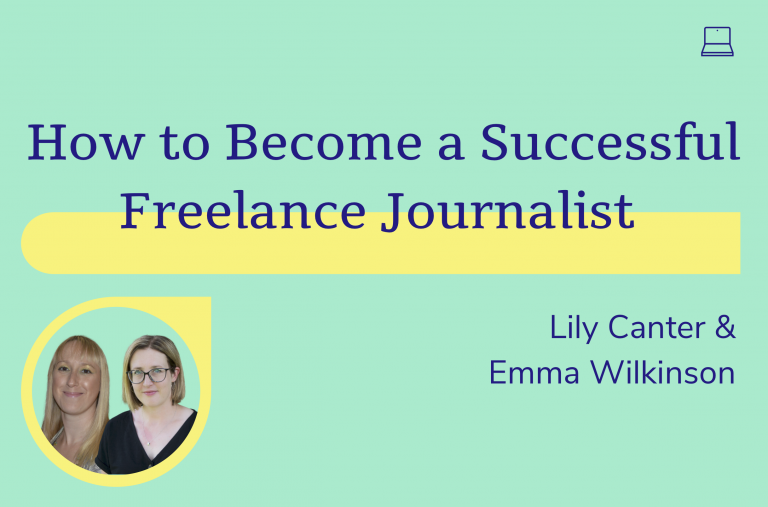How to become a successful freelance journalist, Emma Wilkinson and Lily Canter