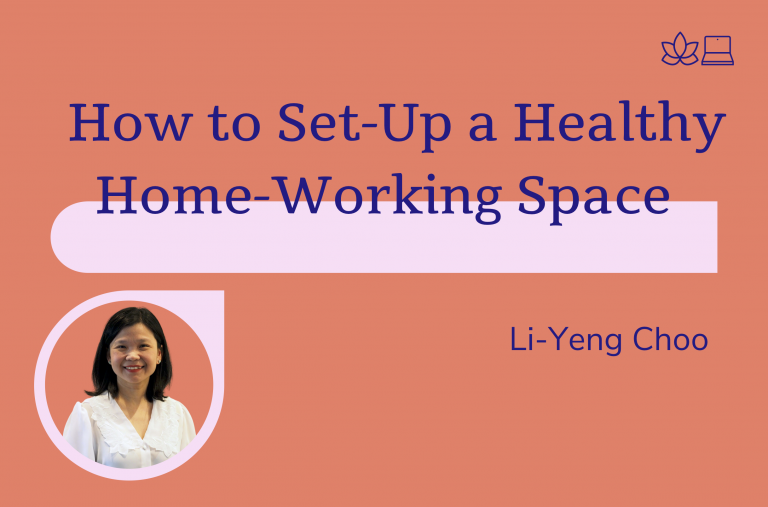 How to set-up a healthy home-working space, Li-Yeng Choo