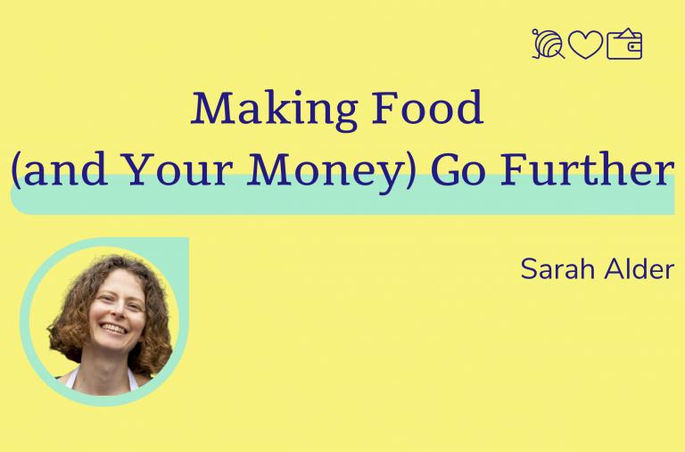 Making food (and your money) go further, sarah alder