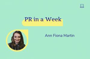 PR in a week. Ann fiona Martin
