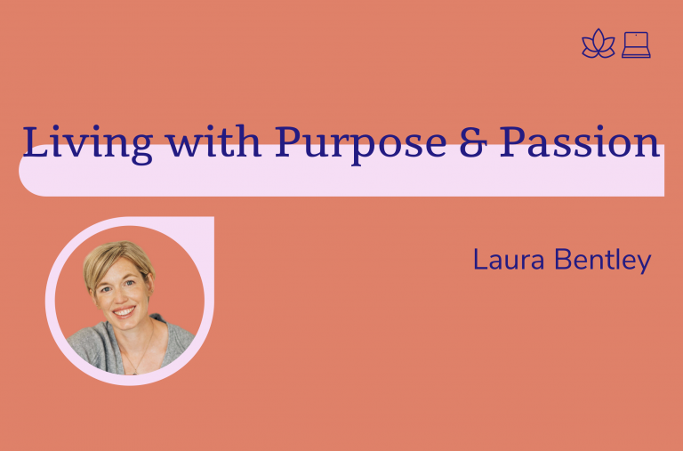 Living with Passion and Purpose, Laura Bentley