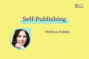 Self-Publishing, Melissa Addey