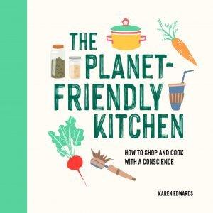 The Planet Friendly Kitchen by Karen Edwards