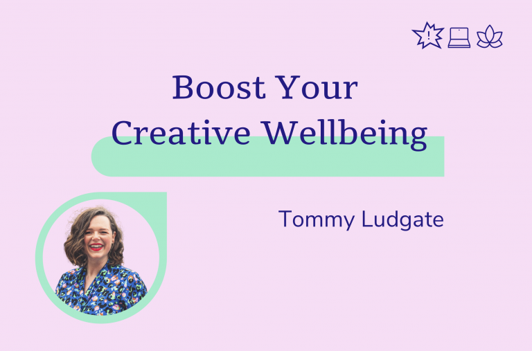 Boost your creative well-being, Tommy ludgate