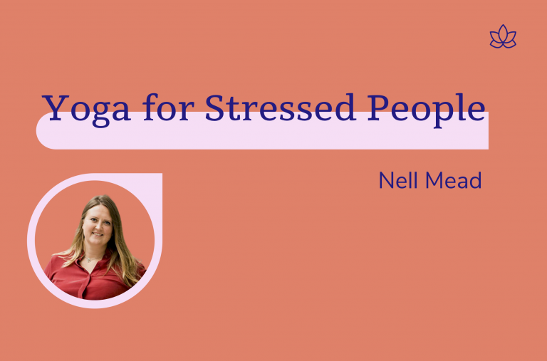Yoga for Stressed People, Nell Mead
